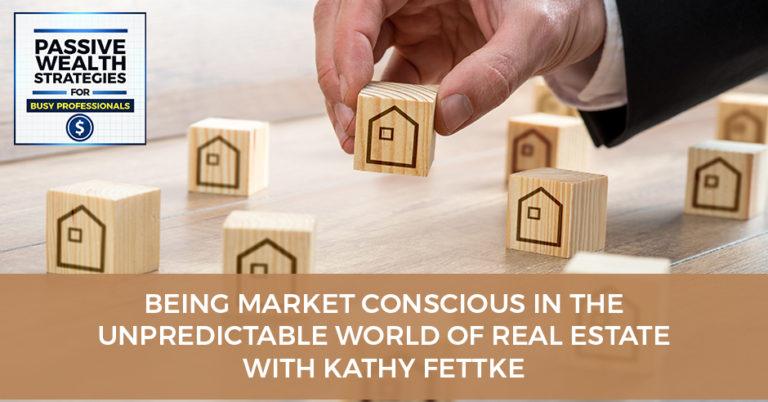 Kathy Fettke Passive Wealth Strategies Real Estate