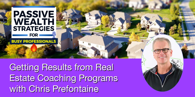 Getting Results from Real Estate Coaching Programs with Chris Prefontaine