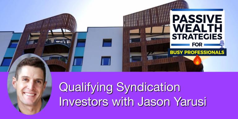 Qualifying Syndication Investors with Jason Yarusi