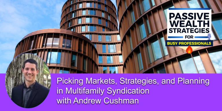 Picking Markets Strategies and Planning in Multifamily Syndication with Andrew Cushman 1