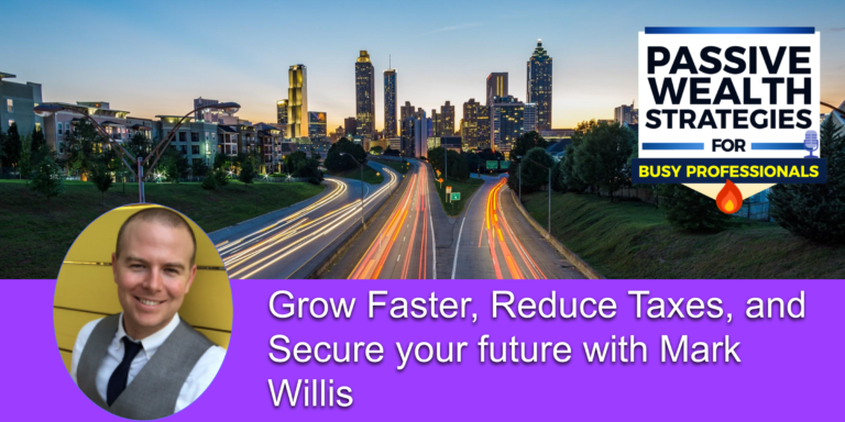 Grow Faster Reduce Taxes and Secure your future with Mark Willis