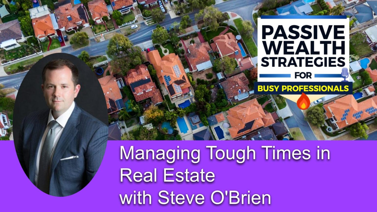 Managing tough times in real estate with Steve OBrien