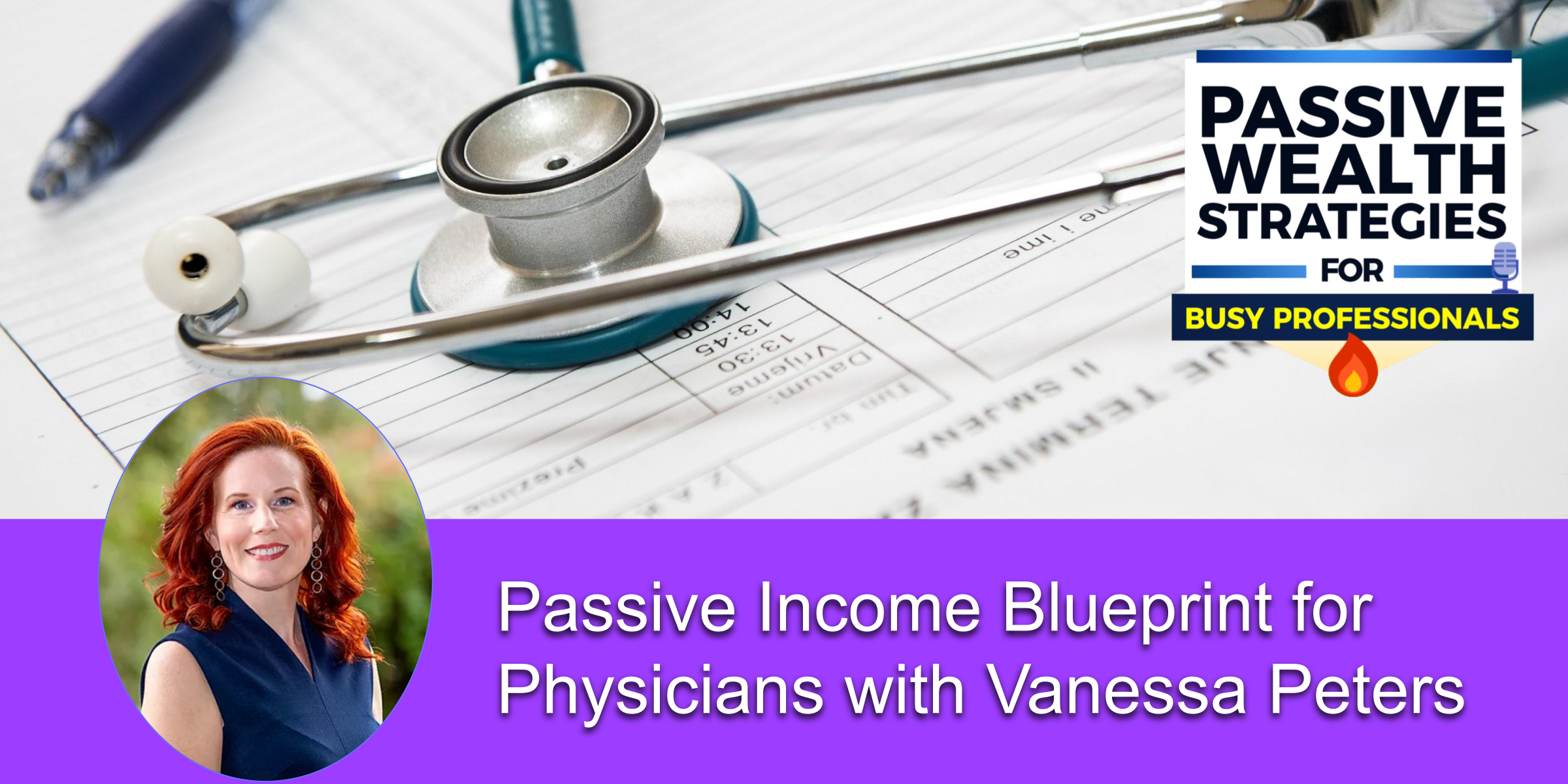 Passive Income Blueprint for Physicians with Vanessa Peters