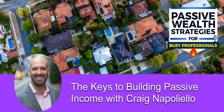 The Keys to Building Passive Income with Craig Napoliello