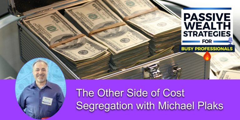 The Other Side of Cost Segregation with Michael Plaks