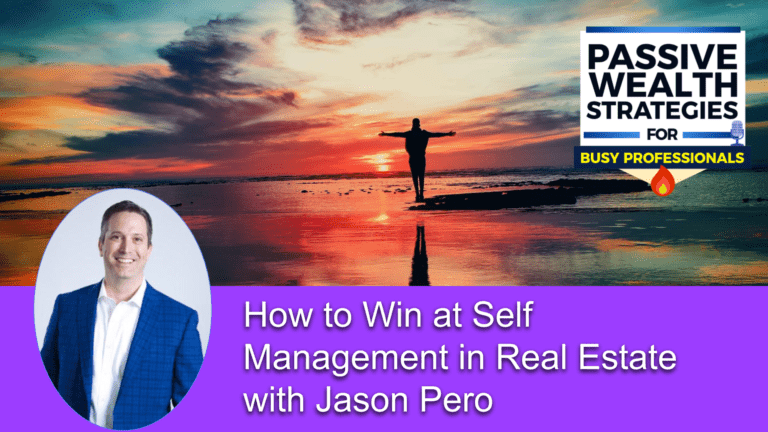 How to Win at Self Management in Real Estate with Jason Pero