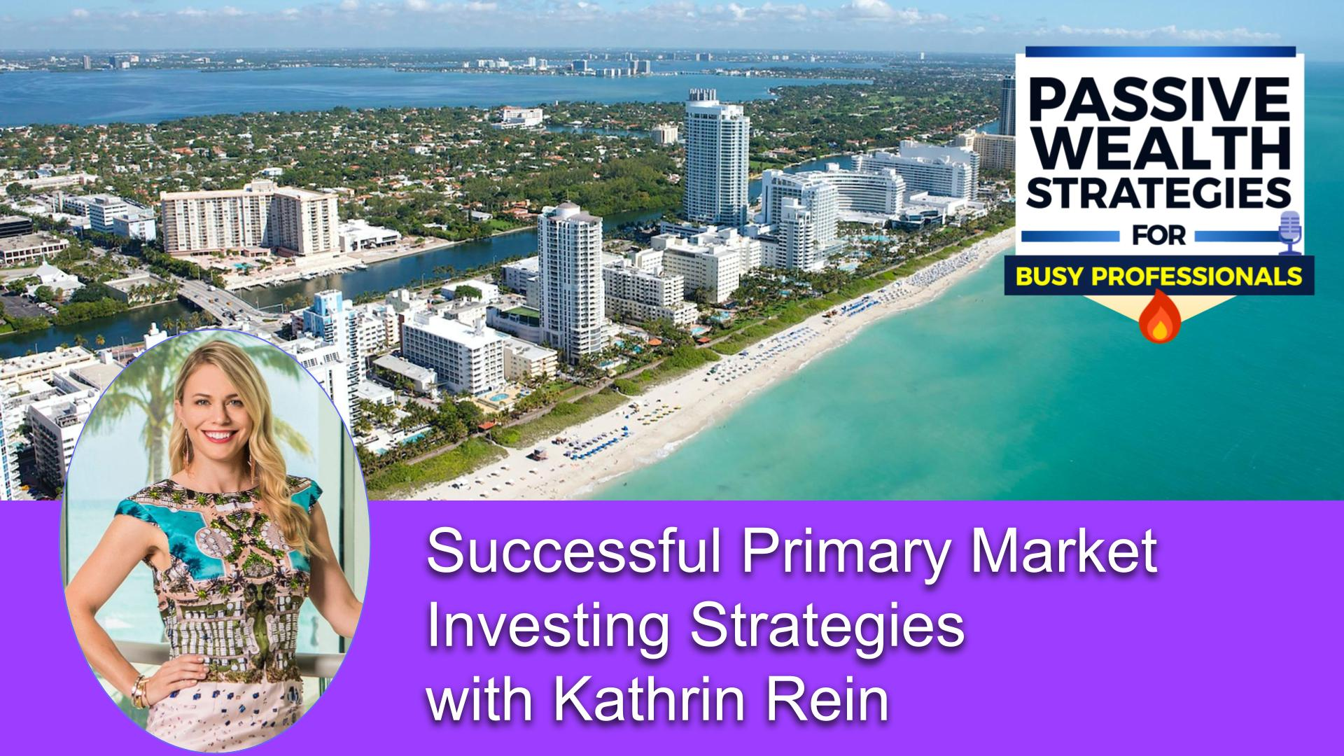 Successful Primary Market Investing Strategies with Kathrin Rein