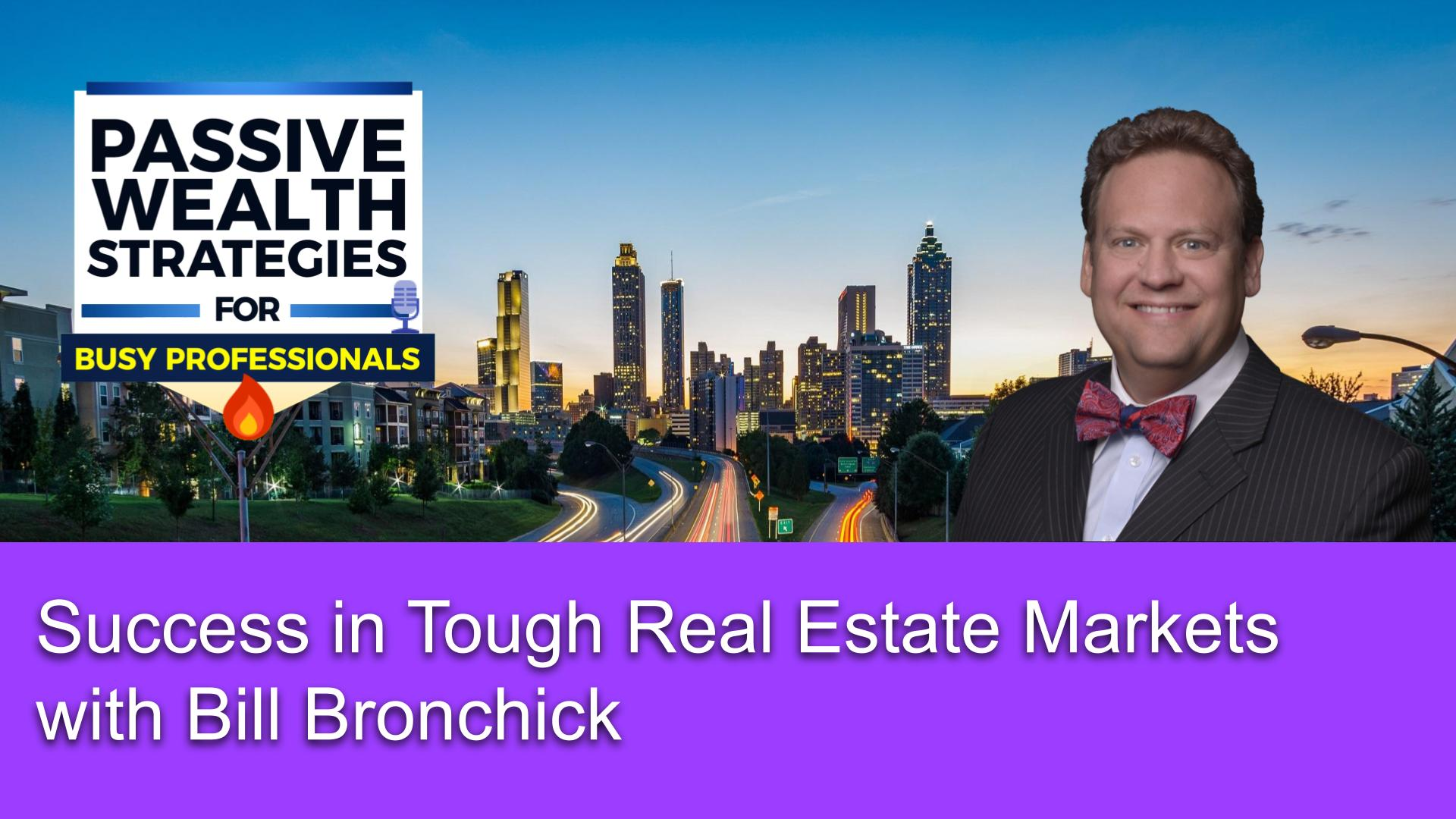 131 Success in Tough Real Estate Markets with Bill Bronchick