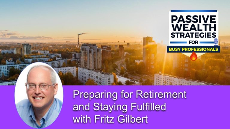 146 Preparing for Retirement and Staying Fulfilled with Fritz Gilbert
