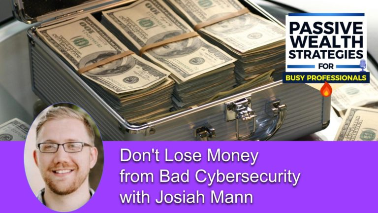 152 Don't Lose Money from Bad Cybersecurity with Josiah Mann