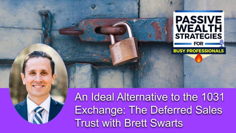 161 An Ideal Alternative to the 1031 Exchange_ The Deferred Sales Trust with Brett Swarts