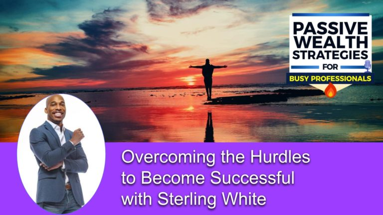 162 Overcoming the Hurdles to Become Successful with Sterling White
