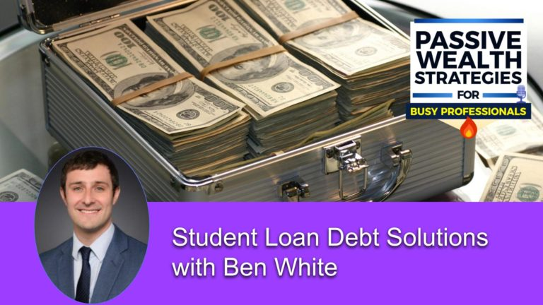 163 Student Loan Debt Solutions with Ben White