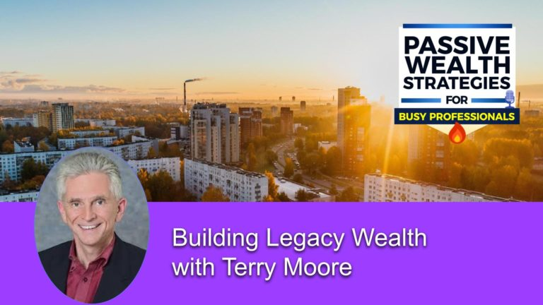 169 Building Legacy Wealth with Terry Moore