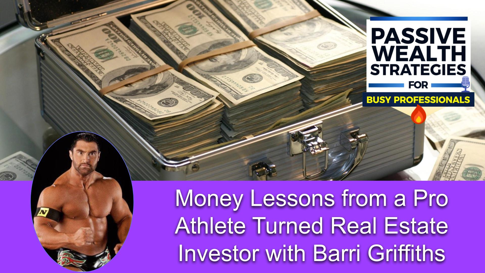 178 Money Lessons from a Pro Athlete Turned Real Estate Investor with Barri Griffiths