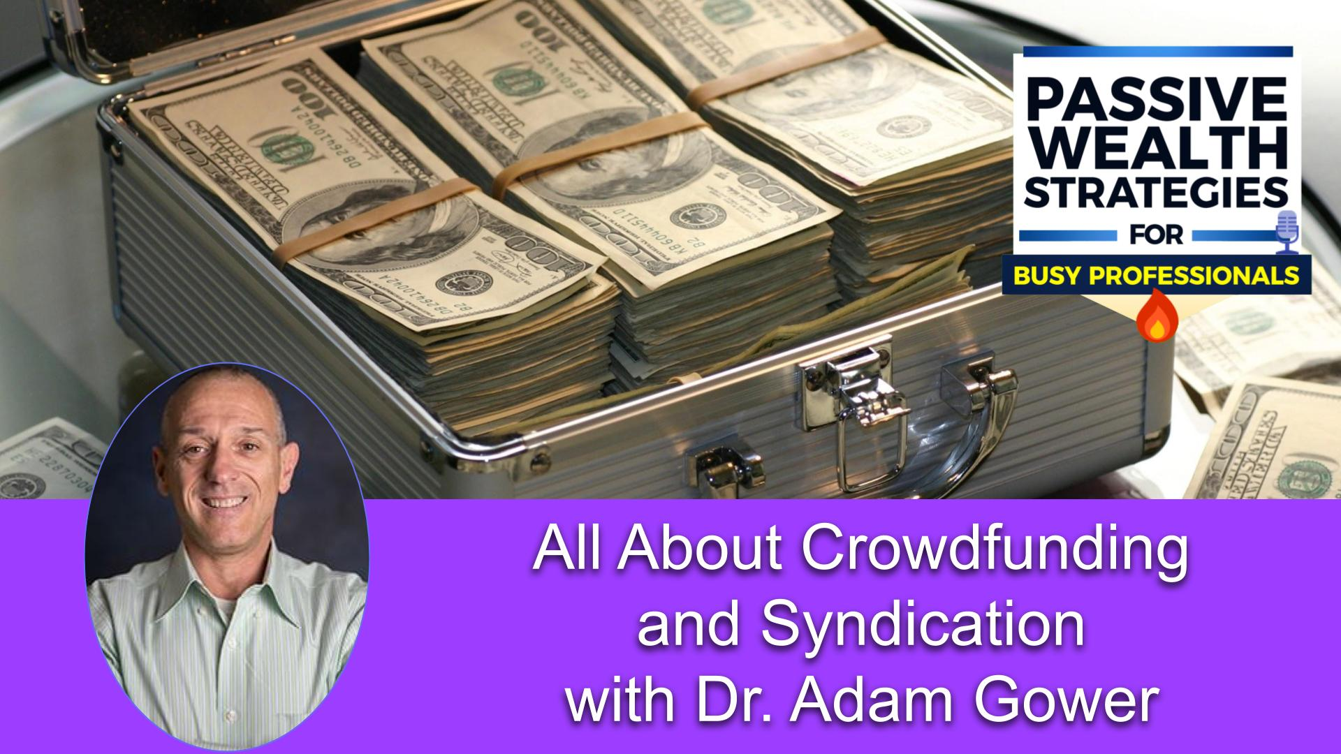 180 All About Crowdfunding and Syndication with Dr. Adam Gower