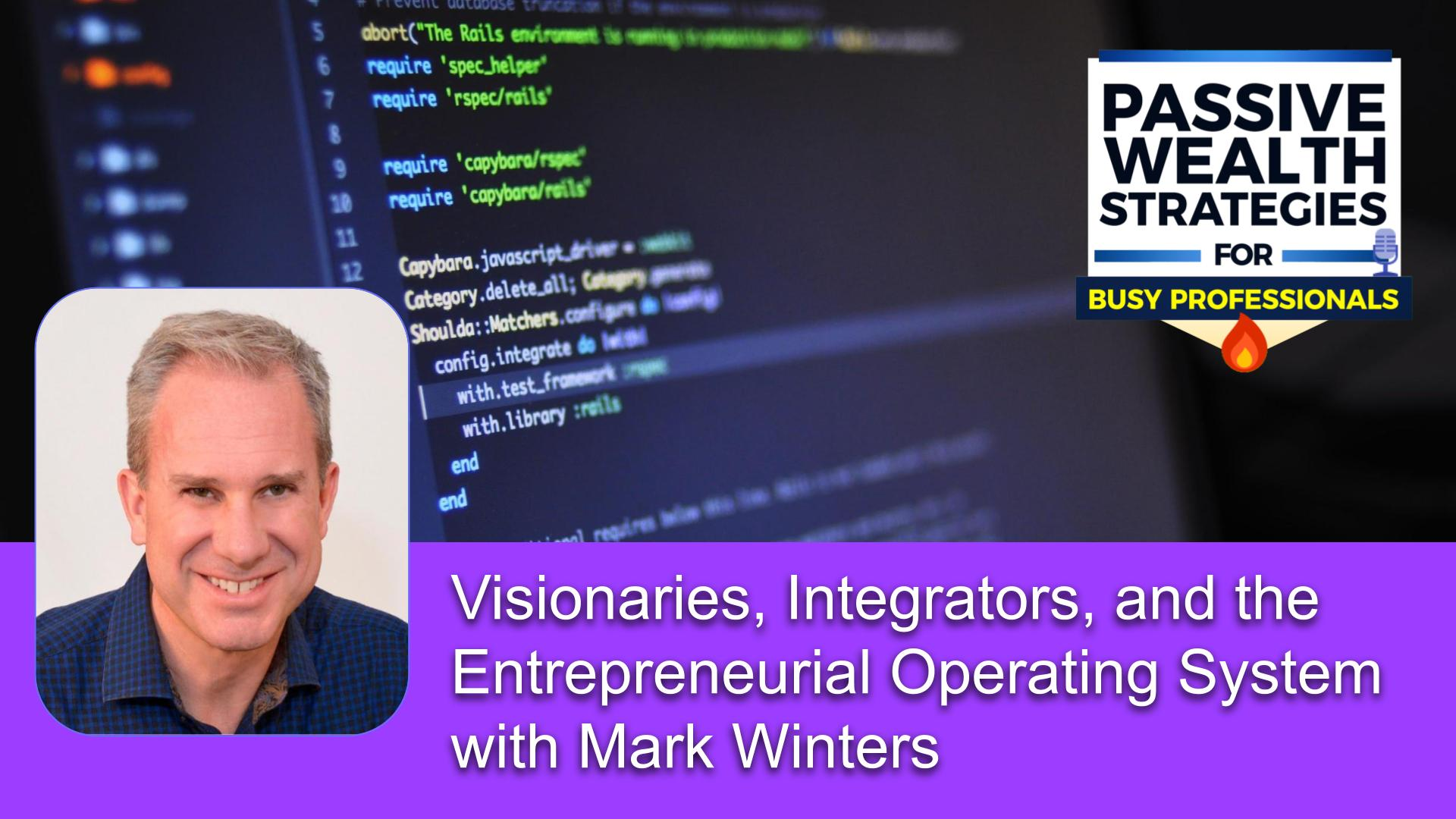 181 Visionaries, Integrators, and the Entrepreneurial Operating System with Mark Winters