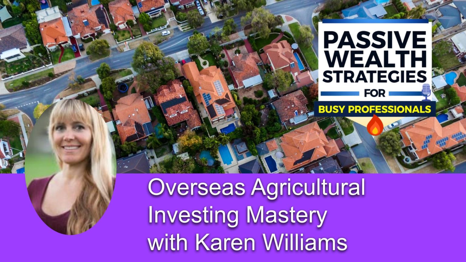 183 Overseas Agricultural Investing Mastery with Karen Williams