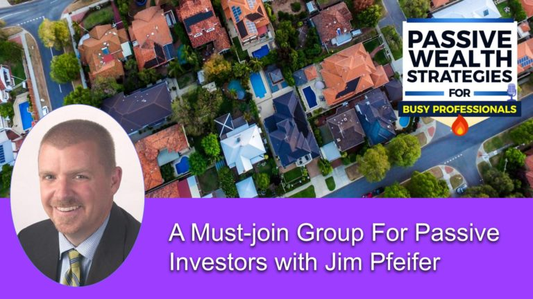 185 A Must-join Group For Passive Investors with Jim Pfeifer