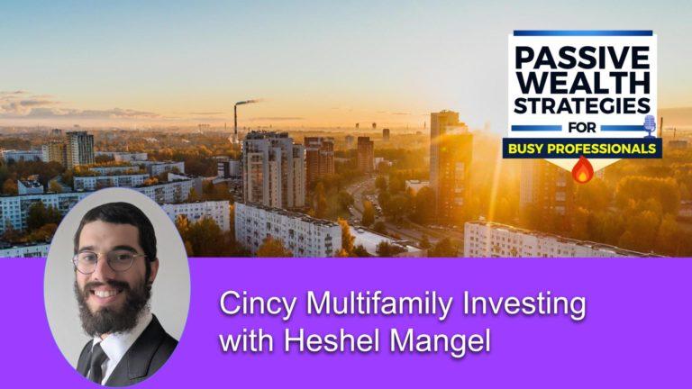 201 Cincy Multifamily Investing with Heshel Mangel