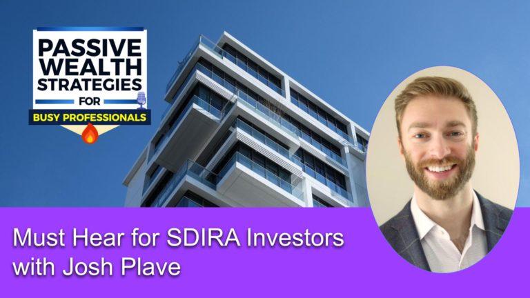 214 Must Hear for SDIRA Investors with Josh Plave